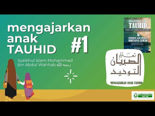 MENDIDIK ANAK TAUHID #1