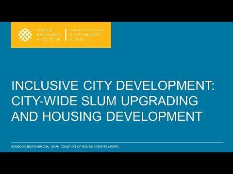 Inclusive City Development: City-Wide Slum Upgrading and Housing Development - Somsook Booyanbacha