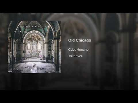 Cdot Honcho - Old Chicago [Official Audio]