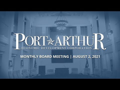 Port Arthur EDC   August 2, 2021 Meeting