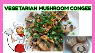 How to cook VEGEṪARIAN MUSHROOM CONGEE  Lugaw is Essential My version 
