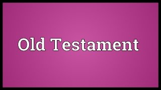 Old Testament Meaning
