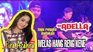 Download Lagu WELAS HANG RENG KENE voc FIRA AZAHRA om.ADELLA Live KEDIRI mp3