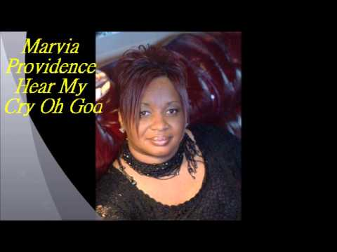 Hear My Cry Oh God By Marvia Providence