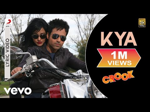 Kya - Crook   Lyric Video   Emraan Hashmi   Neha Shrama