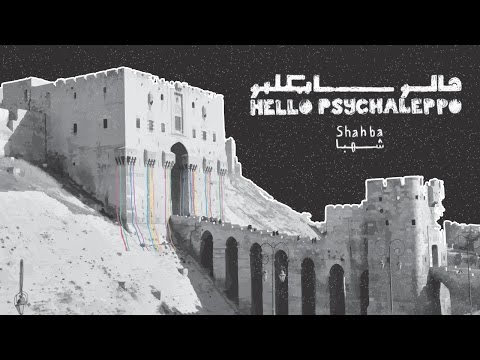 Hello Psychaleppo - Shahba (Official Music Video) هالو سايكلبو - شهبا on YouTube