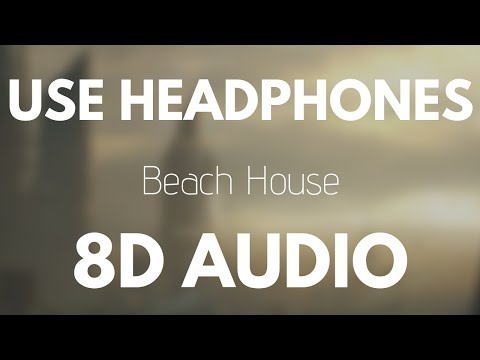 The Chainsmokers - Beach House (8D AUDIO)