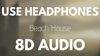 The Chainsmokers Beach House (8D AUDIO)
