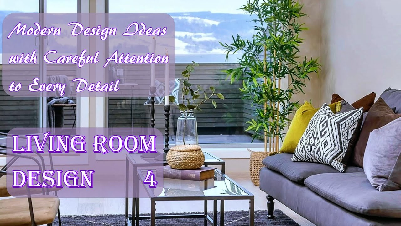 Modern Living Room Design Ideas with Careful Attention to Every Detail