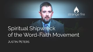 Spiritual Shipwreck of the Word-Faith Movement (Justin Peters) (Selected Scriptures)