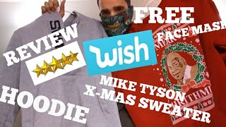 Buying Clothes from WISH! Was it worth it? Mike tyson xmas sweater, hoodie, and FREE Face mask!