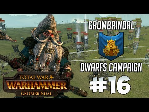 Total War Warhammer: GROMBRINDAL Campaign #16 - For The Ancestor Gods!