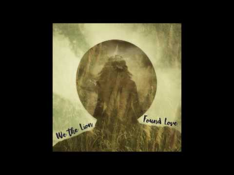 We the Lion - Found Love (Official Audio)