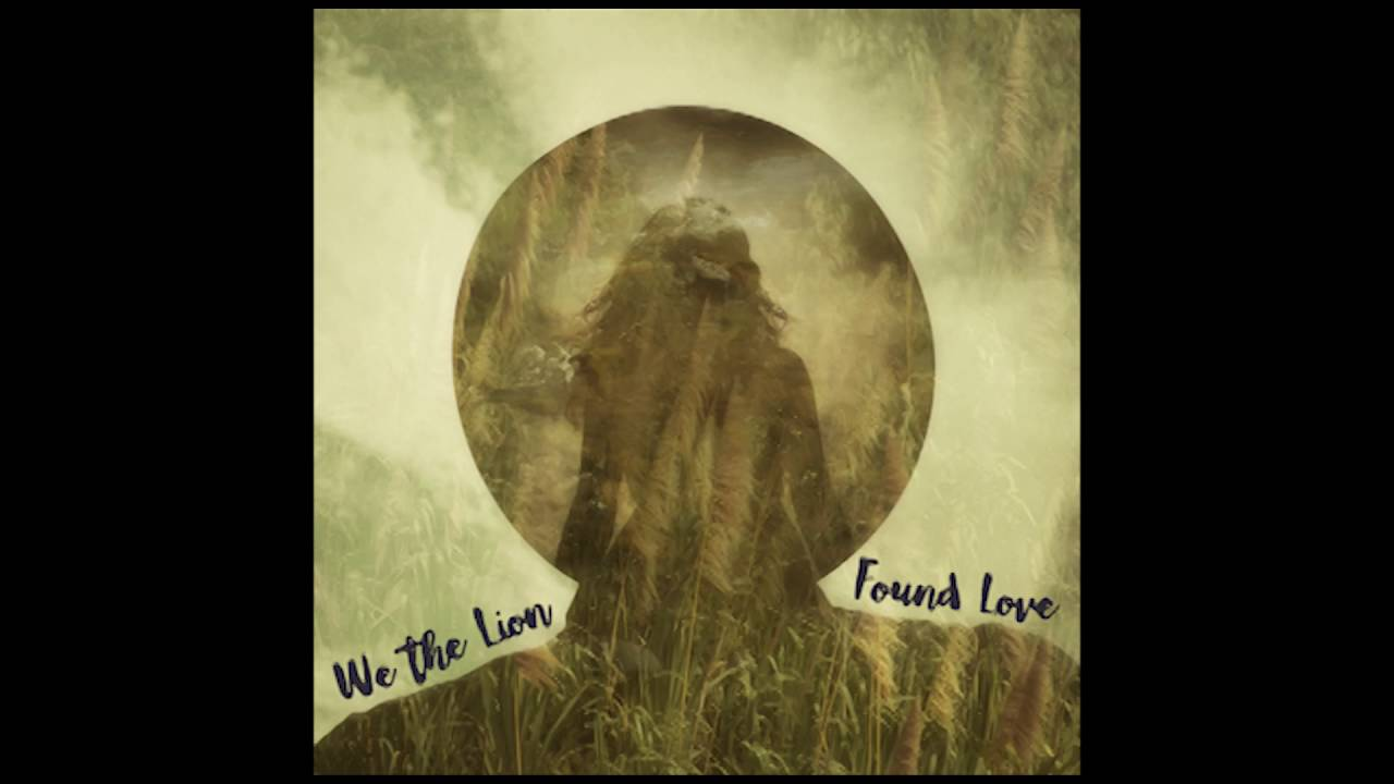 we-the-lion-found-love-audio-we-the-lion