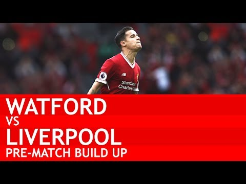 COUTINHO WILL START THIS GAME! Watford v Liverpool Pre-Match Build Up Show