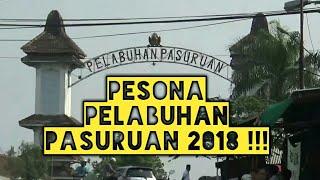 Pesona Pelabuhan Pasuruan 2018 Jawa Timur Indonesia