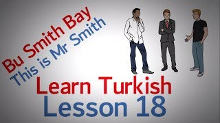 Learn Turkish Lesson 18 - Conversation, Introduction Part 1 (This is my son / This is my wife )