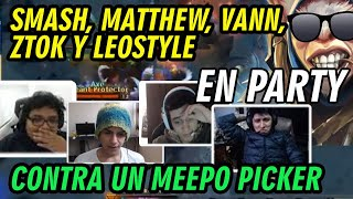 SMASH, MATTHEW, VANN,  ZTOK Y LEOSTYLE EN PARTY BUSCANDO RANKED CONTRA UN MEEPO PICKER - DOTA 2