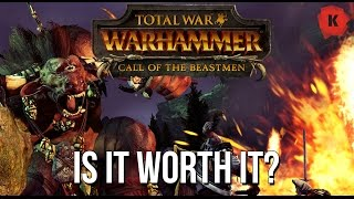 Total War: Warhammer - Call of the Beastmen DLC:  IS IT WORTH IT?