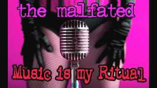The Malfated - Music Is My Ritual [Early Version]