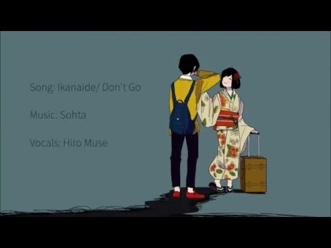 【Hiro Muse】Ikanaide/ Don't Go (Vocaloid)「Japanese Cover」