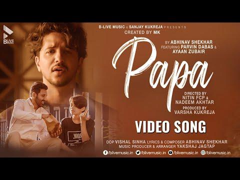 Papa | Abhinav Shekhar ft. Parvin Dabas & Ayaan Zubair | Official Video |Hindi Song 2021|BLive Music