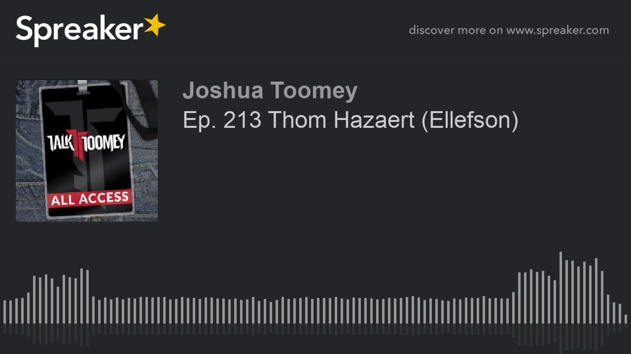 Ep  213 Thom Hazaert  Ellefson