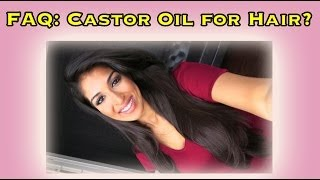 FAQ: Castor Oil for Hair.. Why is Castor oil SO good?