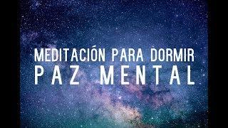 MEDITACION PARA DORMIR | PAZ MENTAL, MENTE EN BLANCO, VIBRAC...