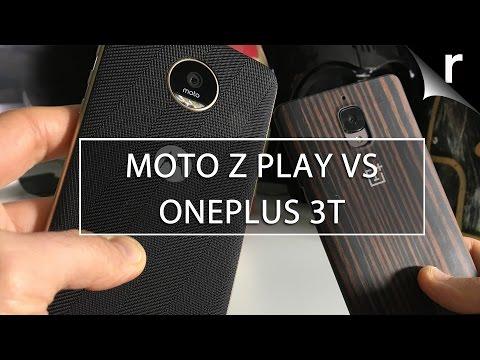 Moto Z Play vs OnePlus 3T: Which is best for me?