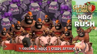 Clash Of Clans: 5 Golems + Hogs 3 Stars Attack 3 (Hog Rush)