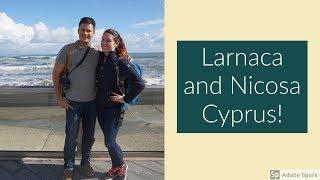 Cyprus Part 1: Larnaca and Nicosa