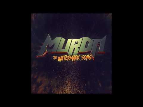 MurDa - The Watermark Song