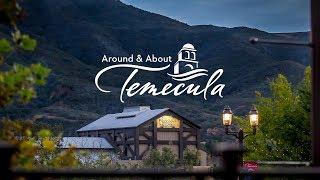 Around & About Temecula: Episode Three