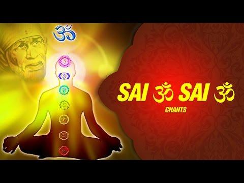 Sai Om Sai Om Meditation Soothing Mantra ( Sai Mantra Chants ) Saibaba Bhajan