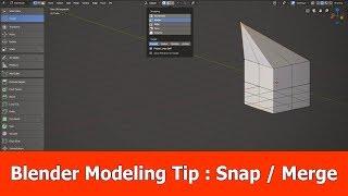 Blender 2.8 Modeling Tip : Snap & Merge