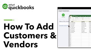 How to Add Customers and Vendors Into QuickBooks | Tutorial