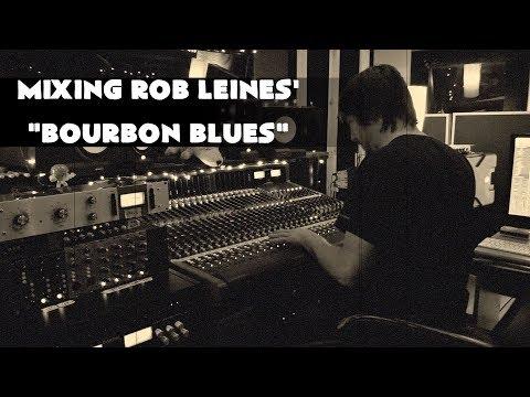 """Mixing Analog: Rob Leines' """"Bourbon Blues"""""""