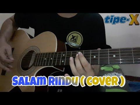 Tipe X _ Salam Rindu ' Cover Guitar