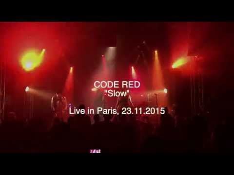 CODE RED - Slow -  Live in Paris