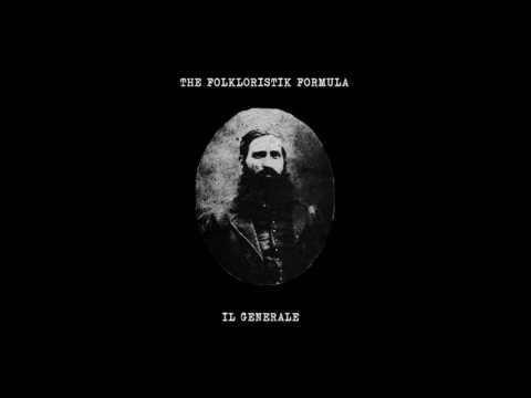The Folkloristic Formula - Il Generale (Full Album)