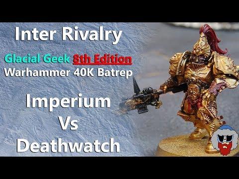 Imperium VS Deathwatch - 8th Edition Warhammer 40K Batrep - 1,500pt