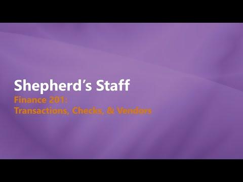 Shepherd's Staff: Finance 201 - Transactions, Checks & Vendors