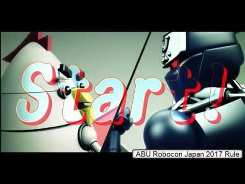 ABU Robocon Japan 2017 Theme and Rule - Chủ đề và luật thi đấu Robocon 2017 Nhật Bản