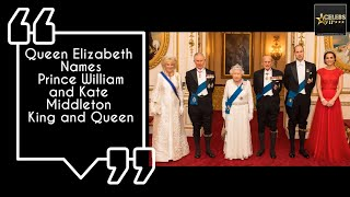 queen elizabeth names prince william and kate middleton king and queen