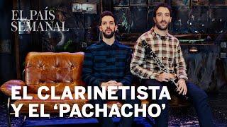Daniel y David Broncano. El clarinetista y el 'pachacho' | Dúos | El País Semanal