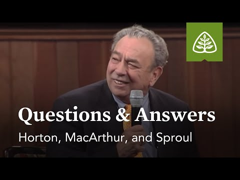 Horton, MacArthur, and Sproul: Questions and Answers #1
