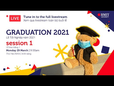 Graduation Ceremony 2021 Session 1 – Monday 29 March Morning – SGS campus