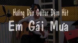 Em Gái Mưa (Hương Tràm) - Hướng Dẫn Học Đàn Guitar Đệm Hát