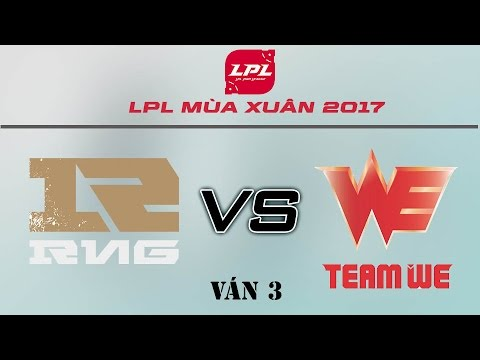 [18.03.2017] RNG vs WE [LPL Xuân 2017][Ván 3]